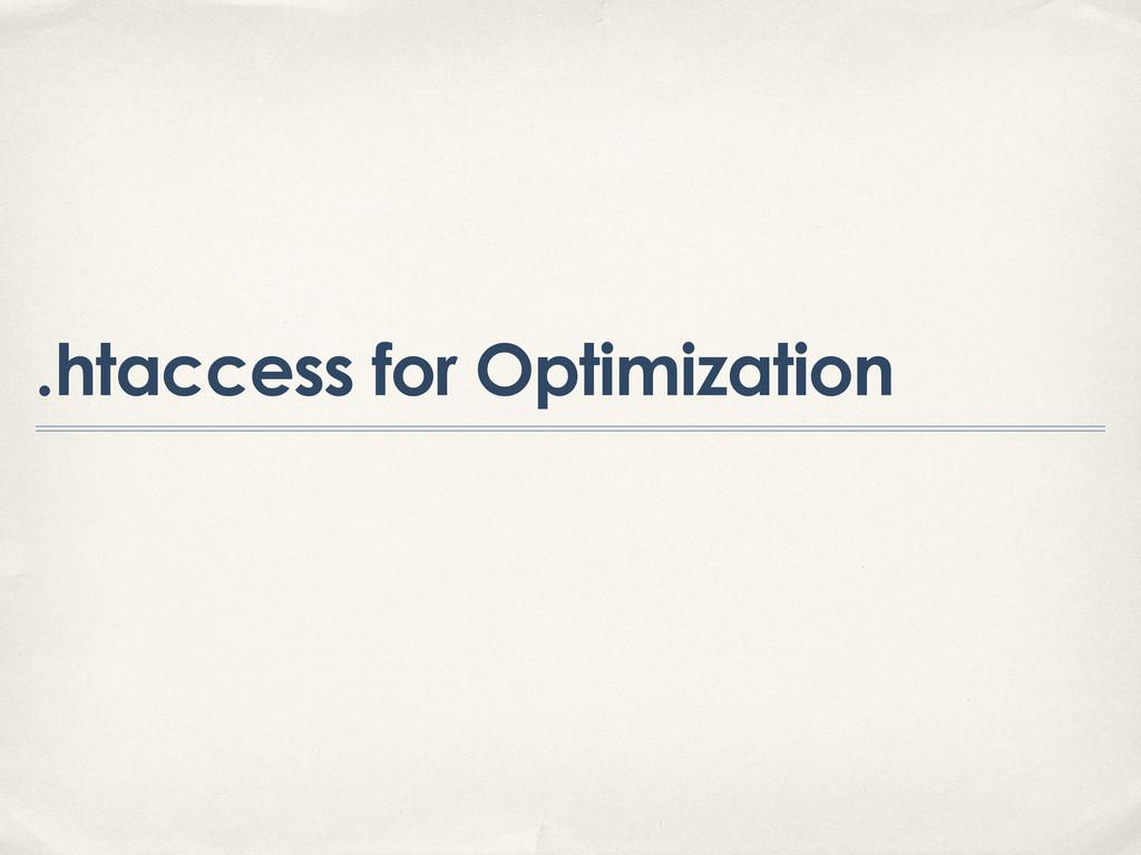 .htaccess for Optimization