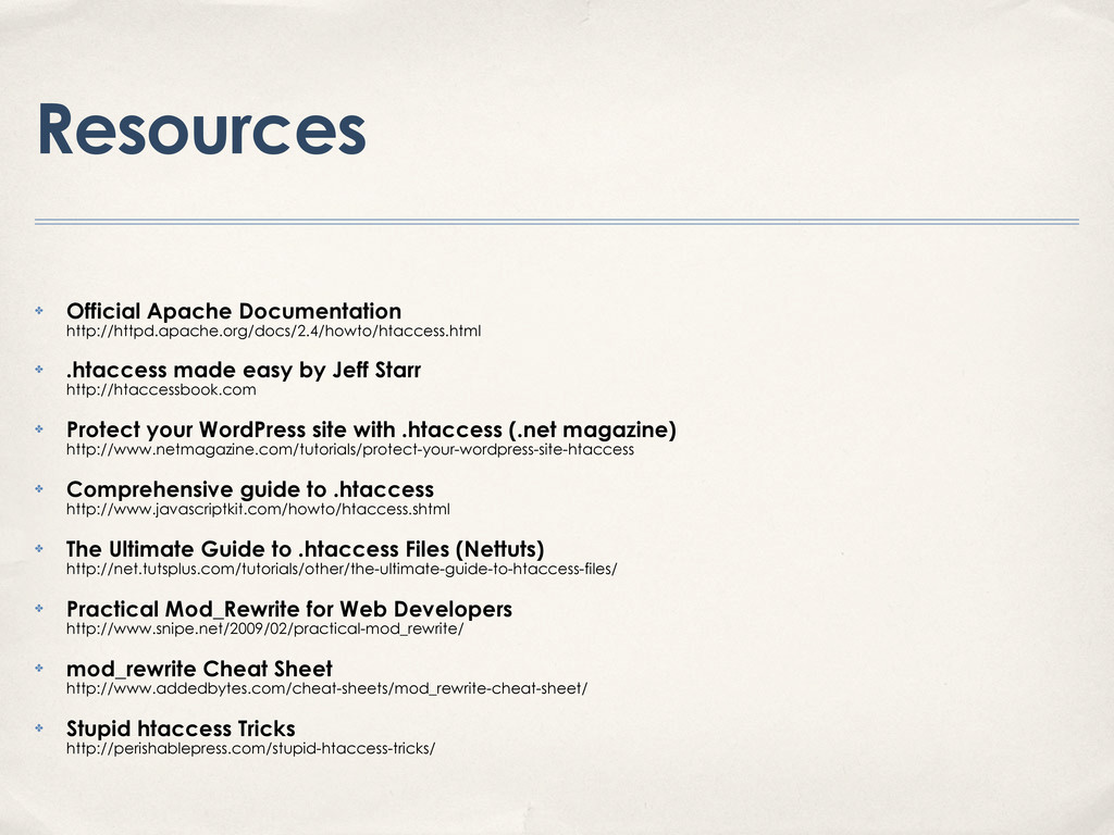 Resources ✤ Official Apache Documentation http:...