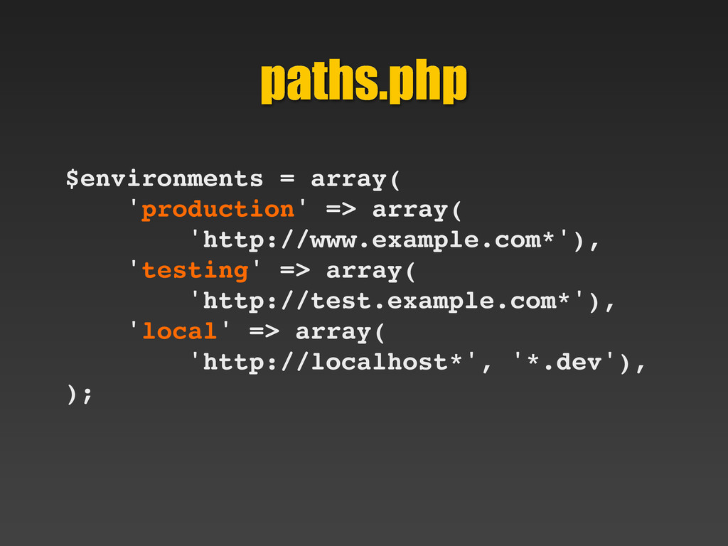 paths.php $environments = array( 'production' =...