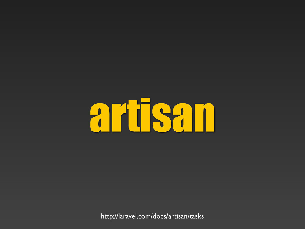 artisan http://laravel.com/docs/artisan/tasks