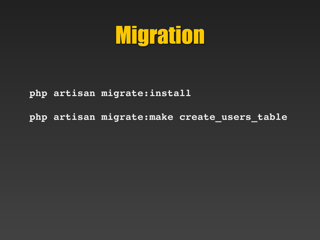 Migration php artisan migrate:install php artis...