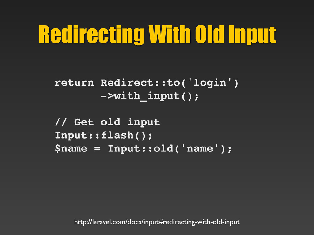 Redirecting With Old Input return Redirect::to(...