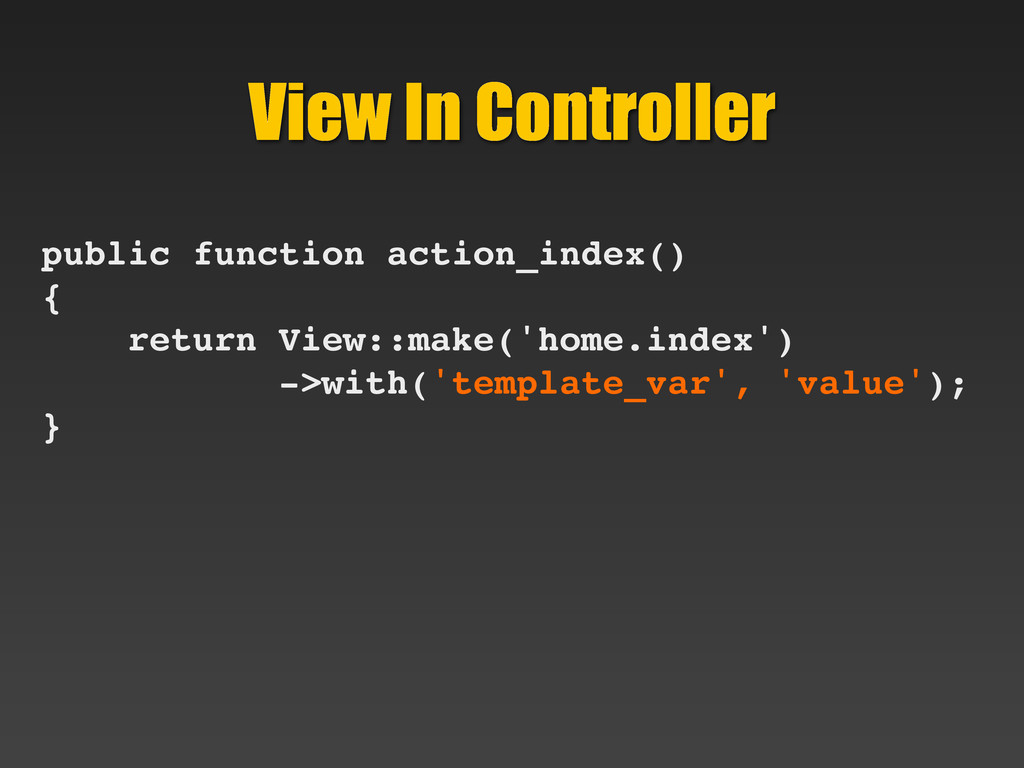View In Controller public function action_index...