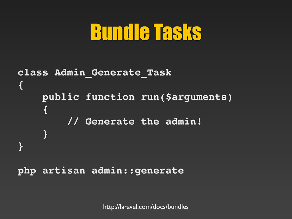 Bundle Tasks class Admin_Generate_Task { public...