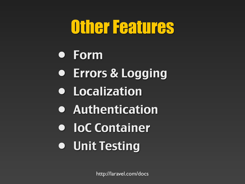 • Form • Errors & Logging • Localization • Auth...