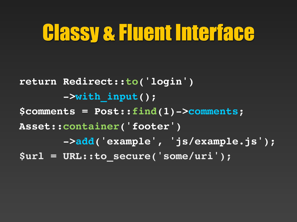Classy & Fluent Interface return Redirect::to('...