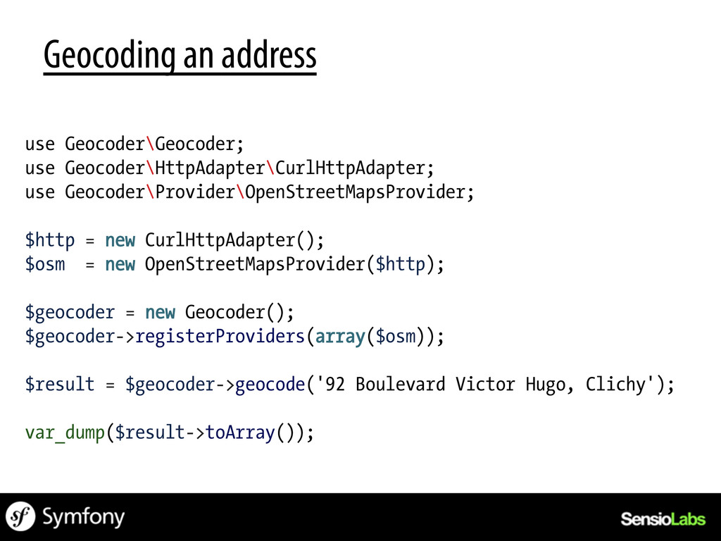 Geocoding an address use Geocoder\Geocoder; use...