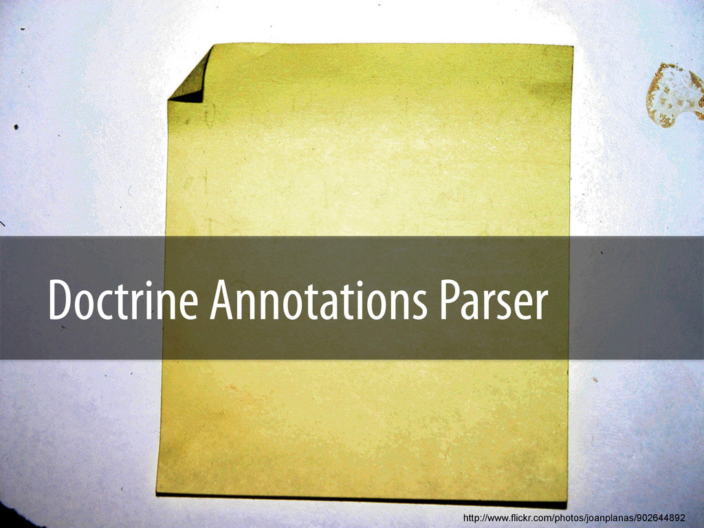 Doctrine Annotations Parser http://www.flickr.c...