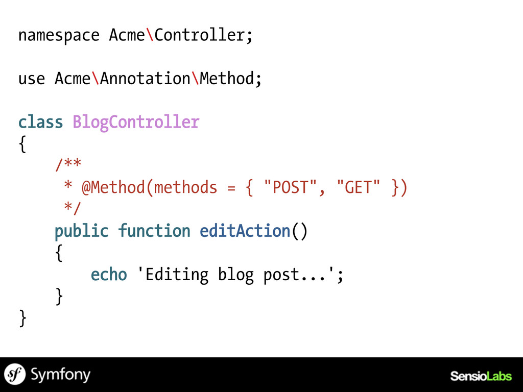 namespace Acme\Controller; use Acme\Annotation\...