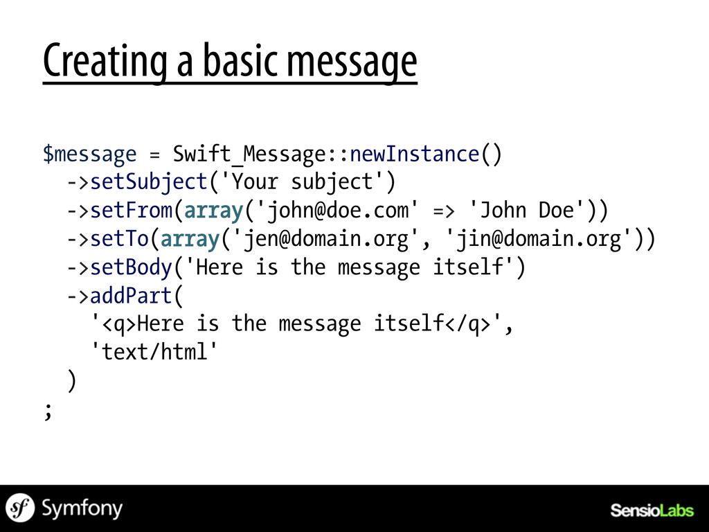 Creating a basic message $message = Swift_Messa...