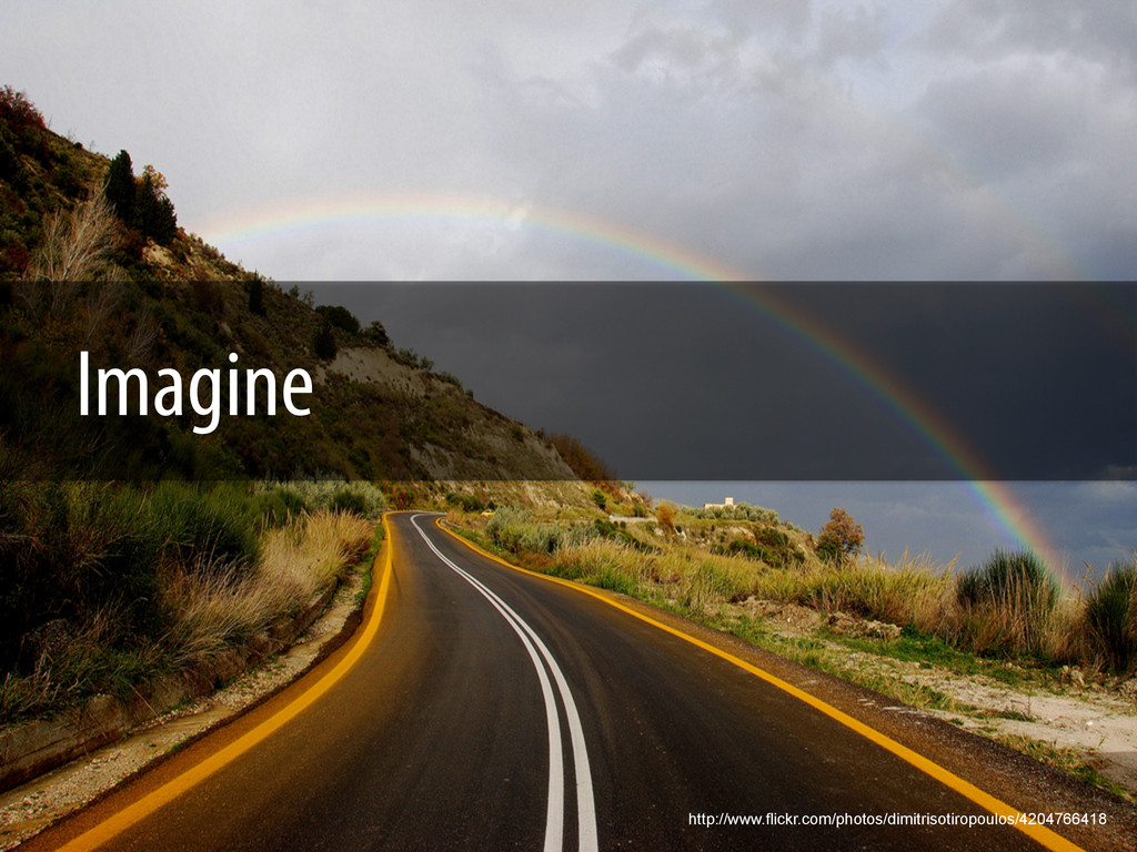 Imagine http://www.flickr.com/photos/dimitrisot...
