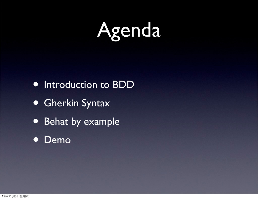 Agenda • Introduction to BDD • Gherkin Syntax •...