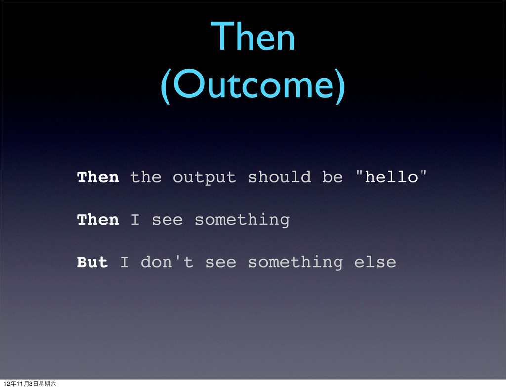 "Then (Outcome) Then the output should be ""hello..."