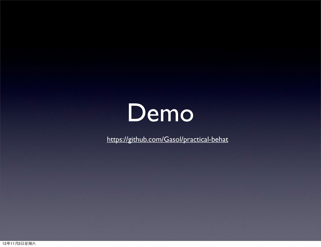 Demo https://github.com/Gasol/practical-behat 1...