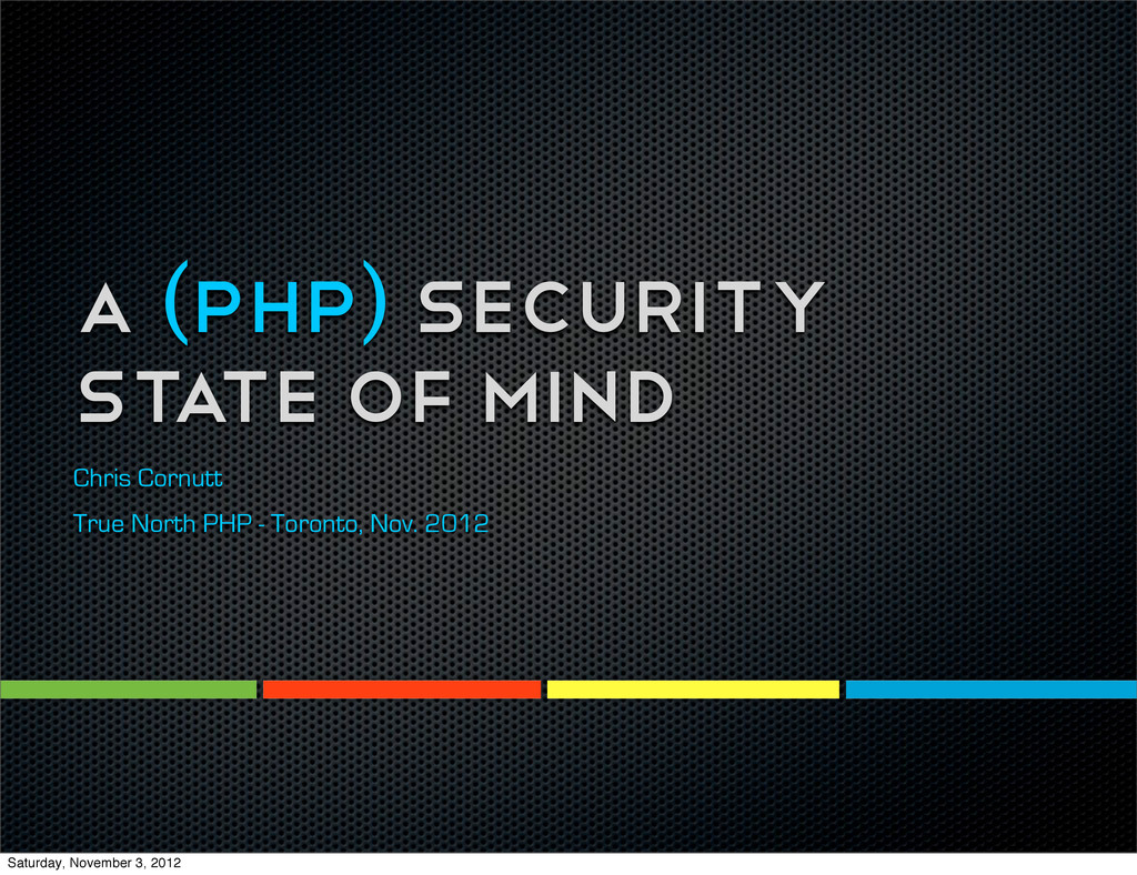 A (PHP) Security State of Mind Chris Cornutt Tr...