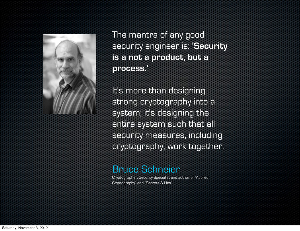The mantra of any good security engineer is: 'S...