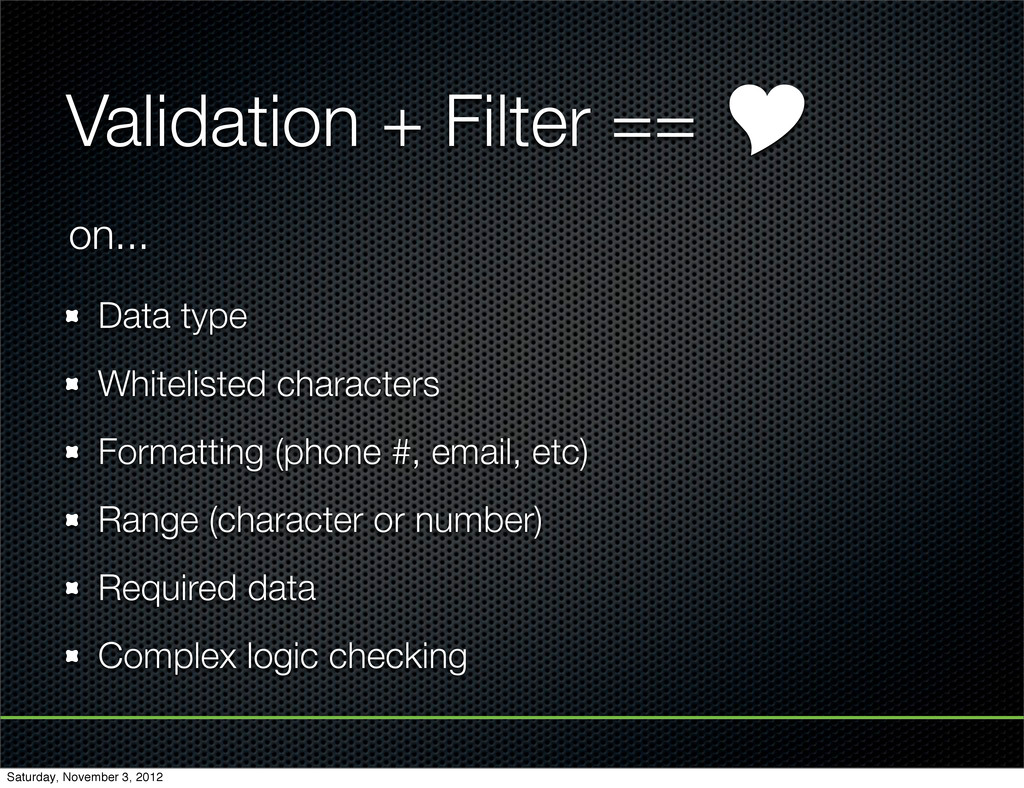Validation + Filter ==  Data type Whitelisted ...