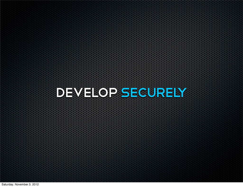 DEVELOP SECUREL Y Saturday, November 3, 2012