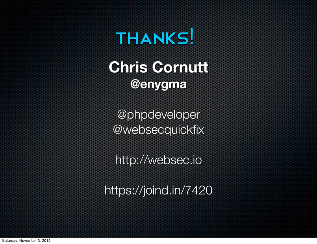 Chris Cornutt @enygma @phpdeveloper @websecquic...