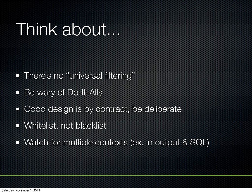 "Think about... There's no ""universal filtering"" ..."