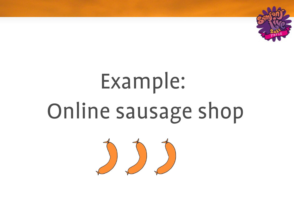 Example: Online sausage shop