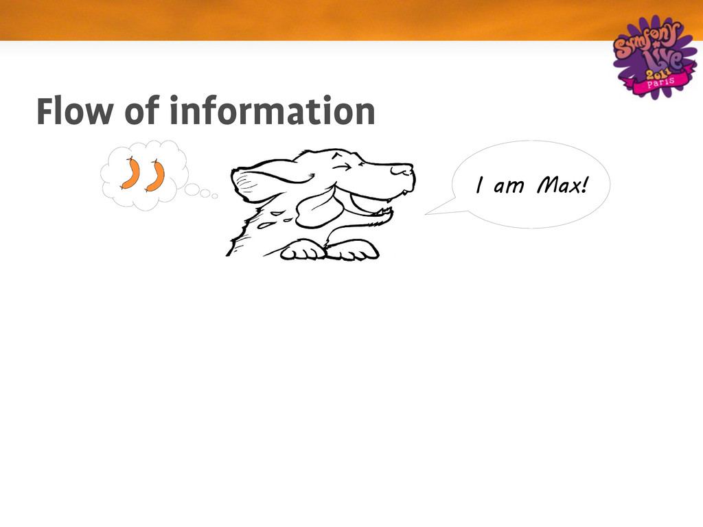 Flow of information I am Max!