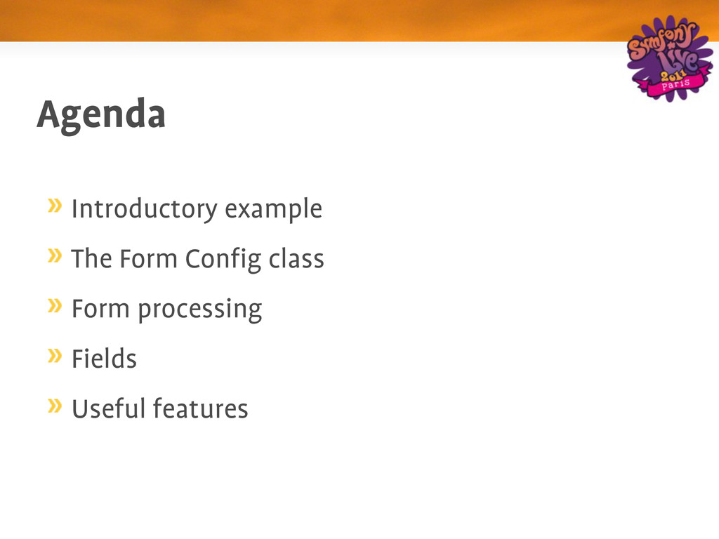 Agenda Introductory example The Form Config cla...