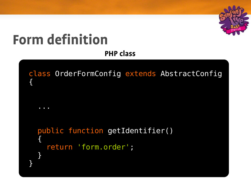 class OrderFormConfig extends AbstractConfig { ...