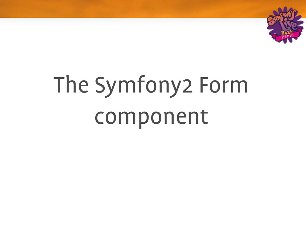The Symfony2 Form component