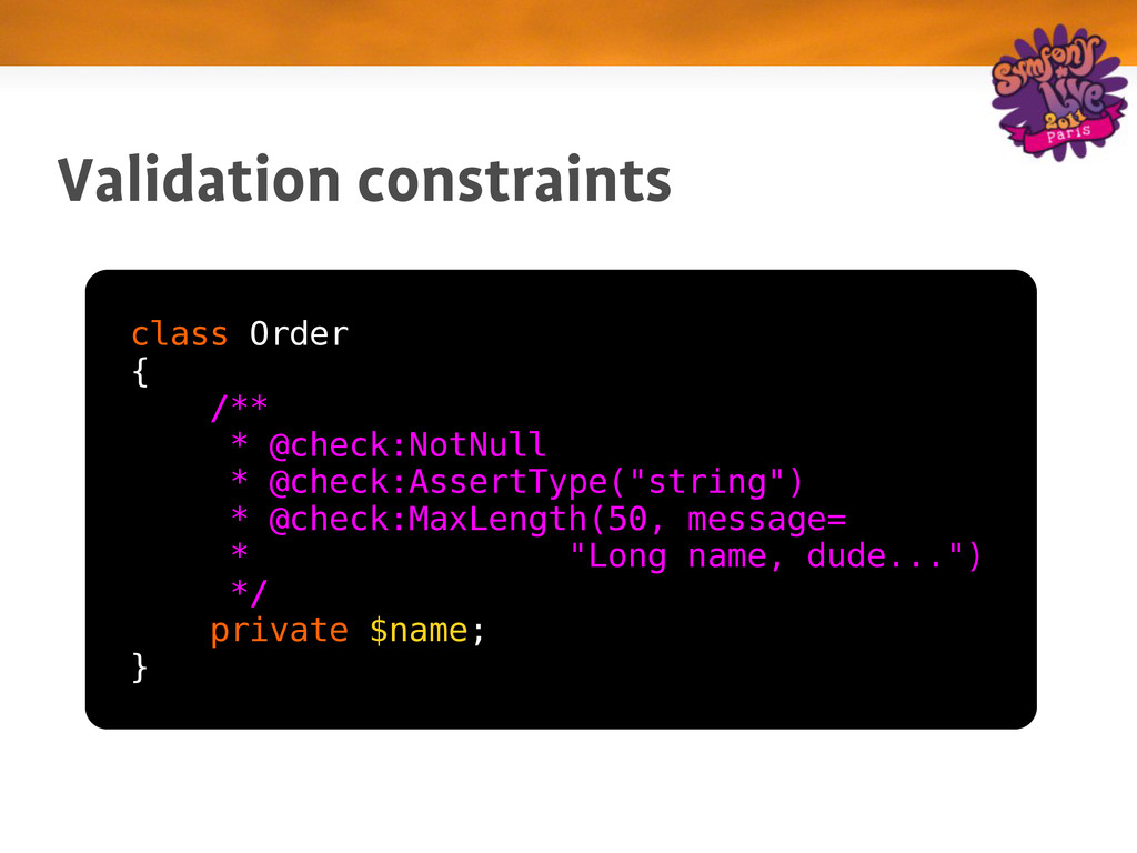 Validation constraints class Order { /** * @che...