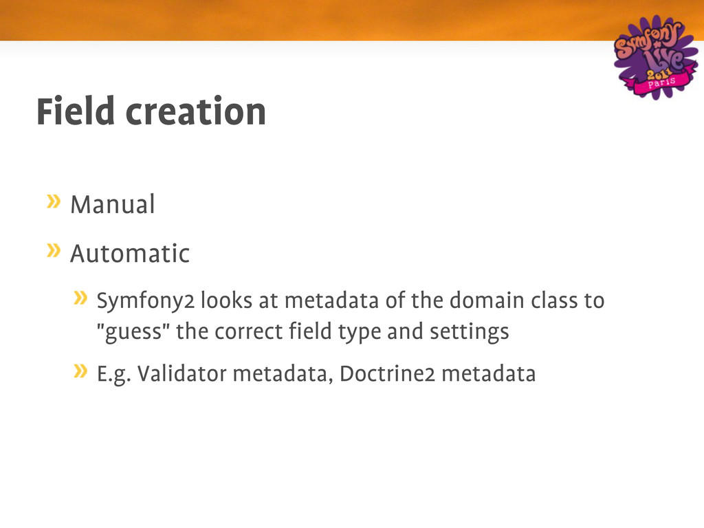 Field creation Manual Automatic Symfony2 looks ...