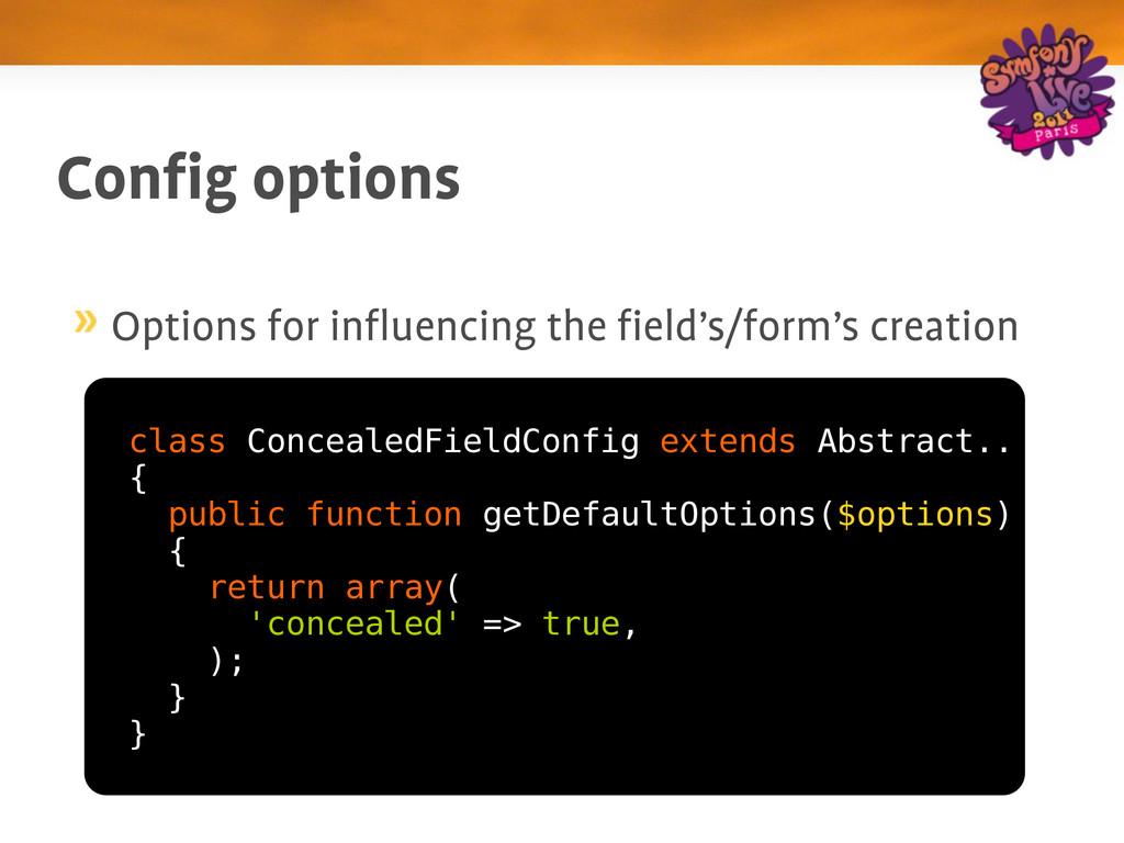 Config options class ConcealedFieldConfig exten...
