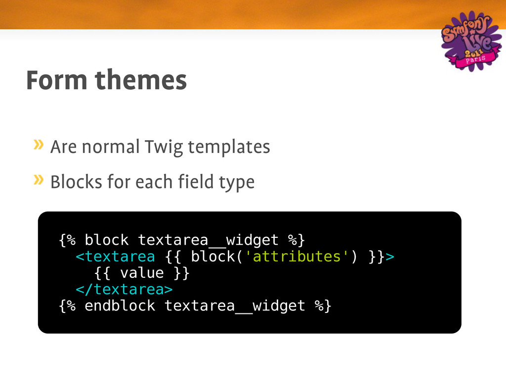 Form themes Are normal Twig templates Blocks fo...