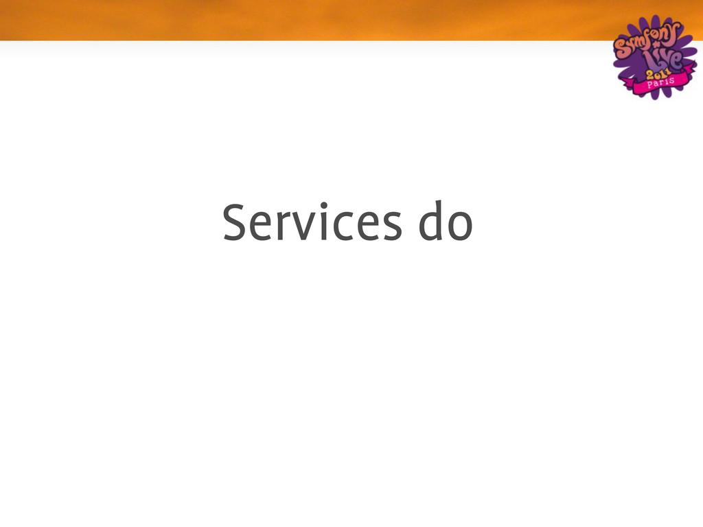 Services do