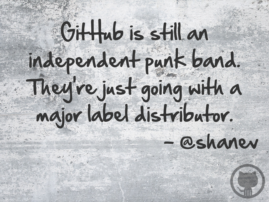 GitHub is still an  independent punk band...