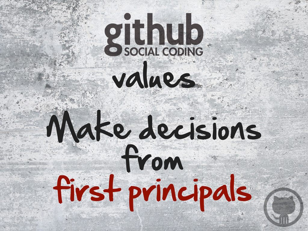 Make decisions  from first principals values