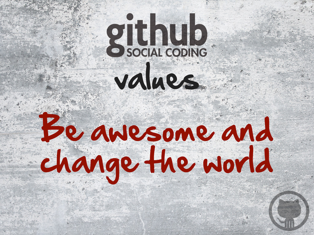 Be awesome and  change the world values
