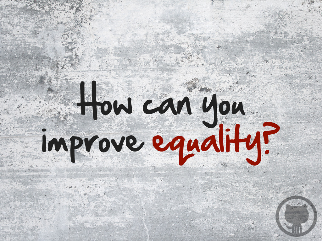 How can you  improve equality?