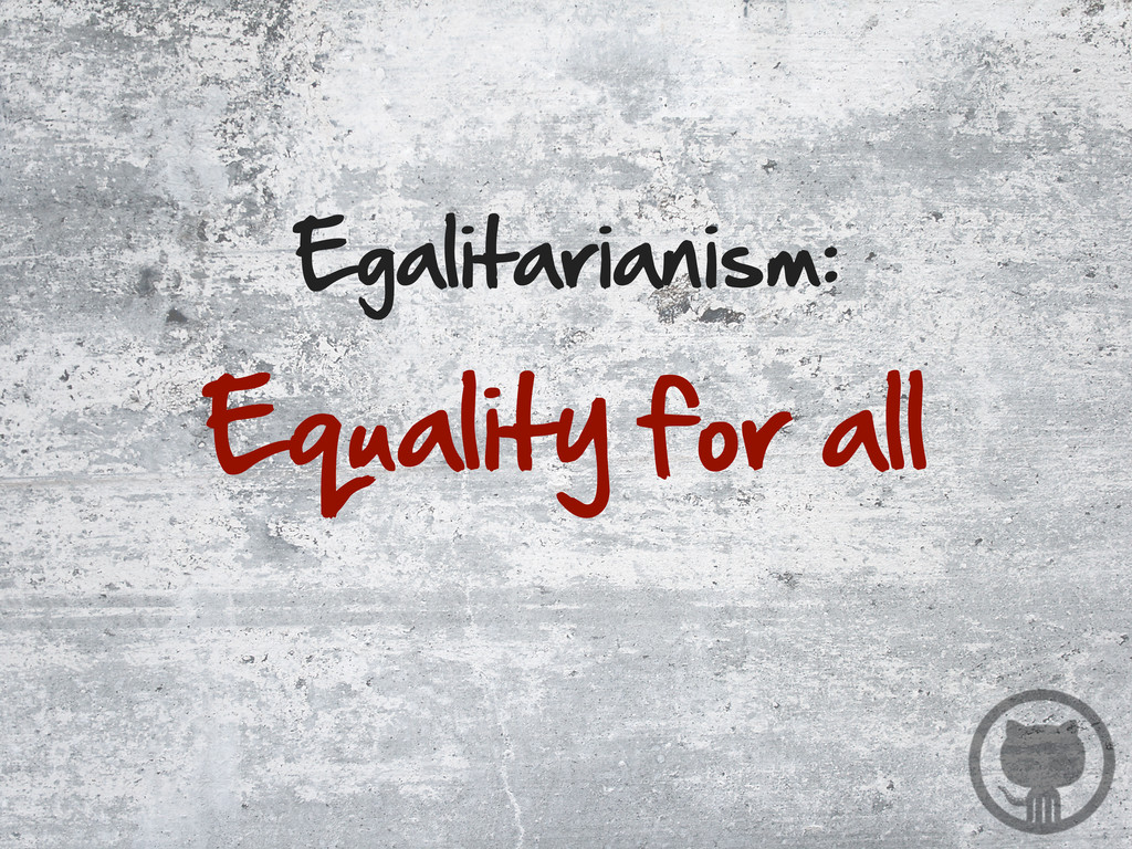 Equality for all Egalitarianism: