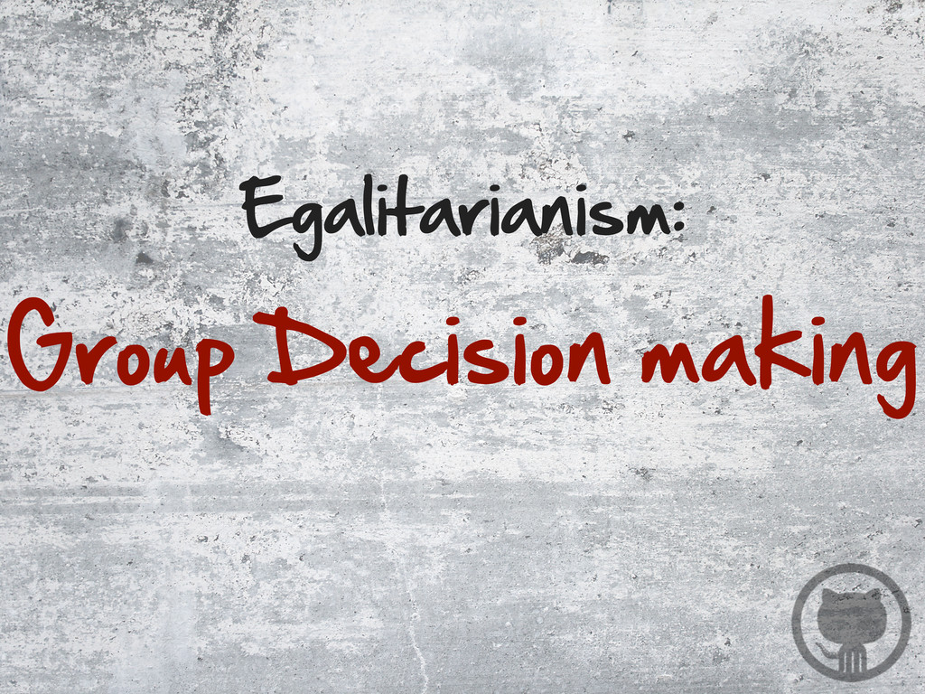 Egalitarianism: Group Decision making