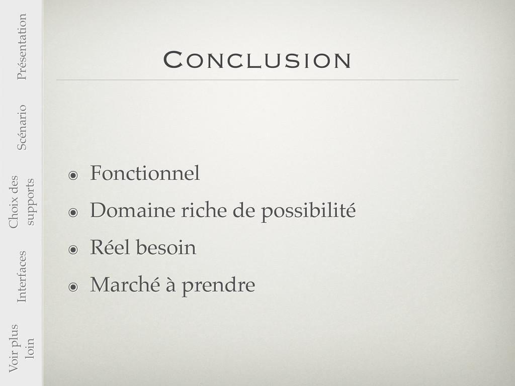 Conclusion ๏ Fonctionnel ๏ Domaine riche de pos...