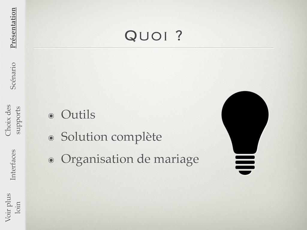 Quoi ? ๏ Outils ๏ Solution complète ๏ Organisat...