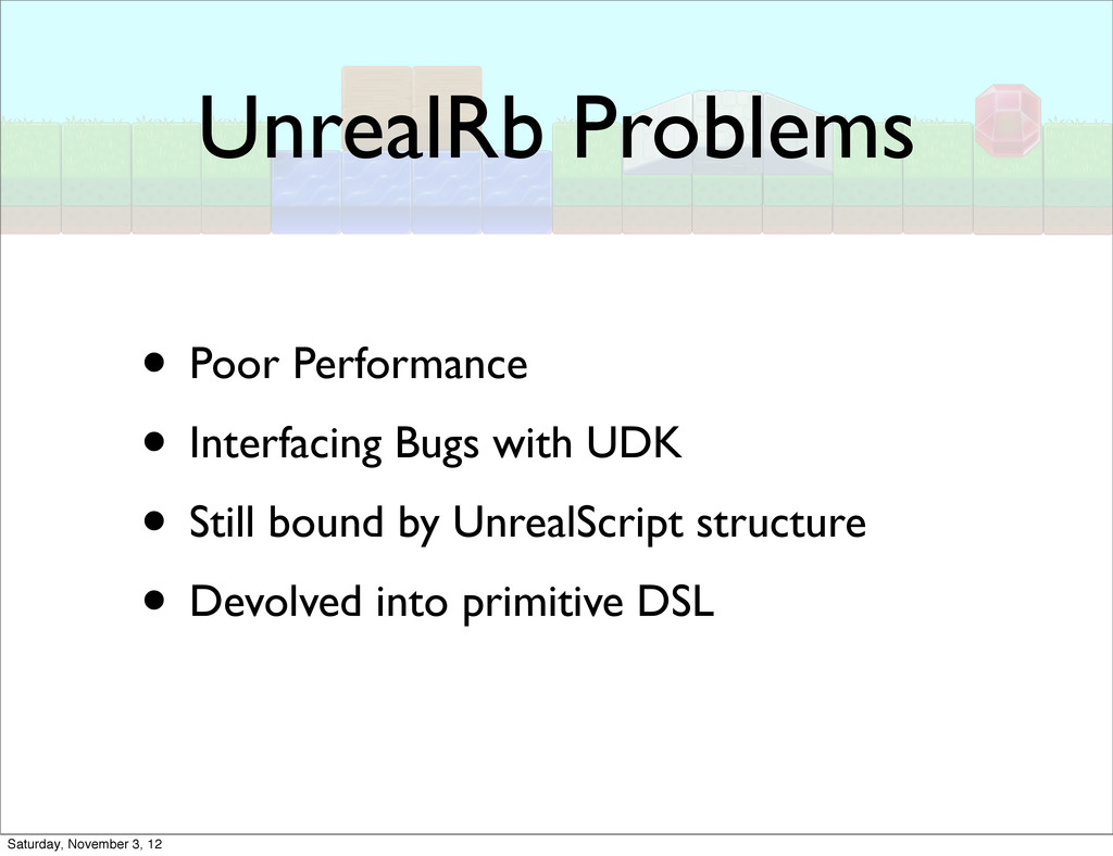 UnrealRb Problems • Poor Performance • Interfac...