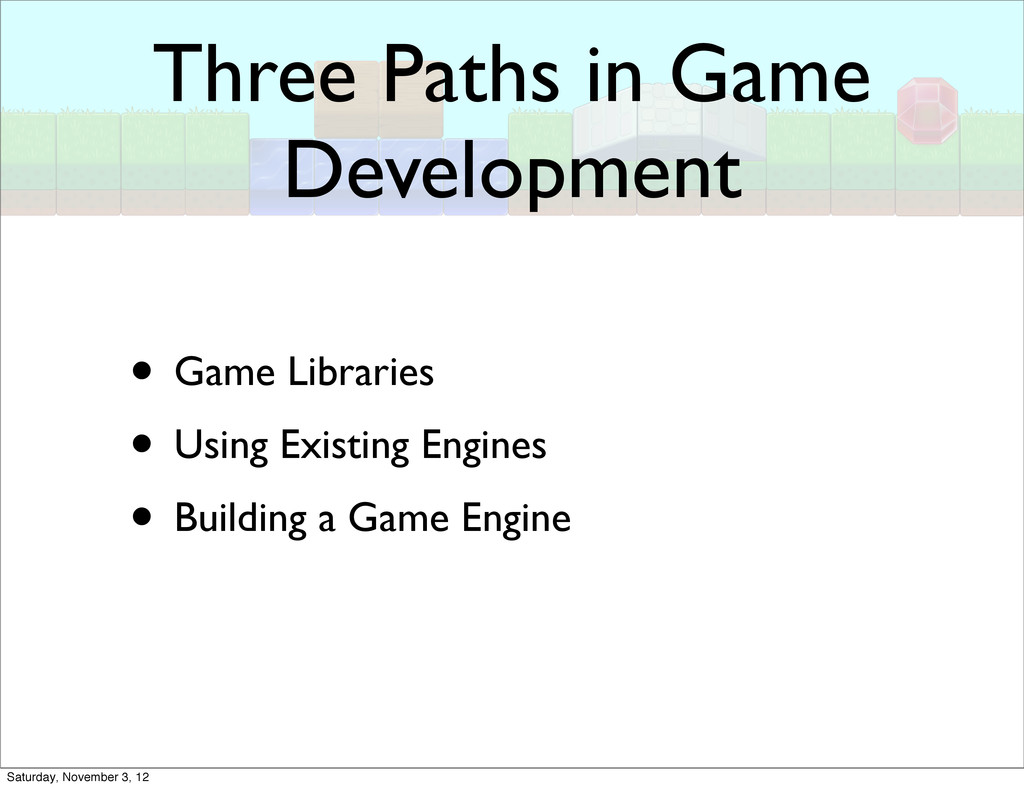 Three Paths in Game Development • Game Librarie...