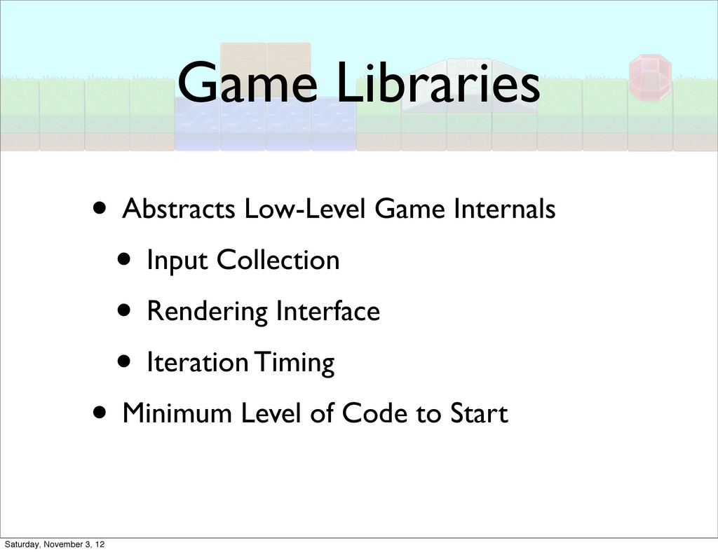 Game Libraries • Abstracts Low-Level Game Inter...