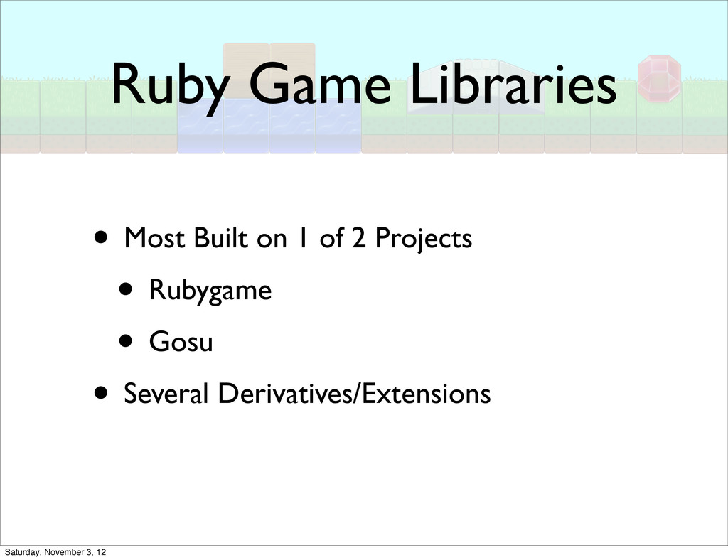 Ruby Game Libraries • Most Built on 1 of 2 Proj...