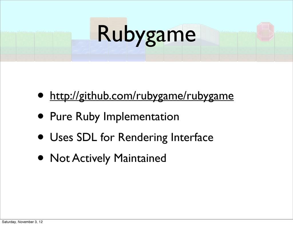 Rubygame • http://github.com/rubygame/rubygame ...