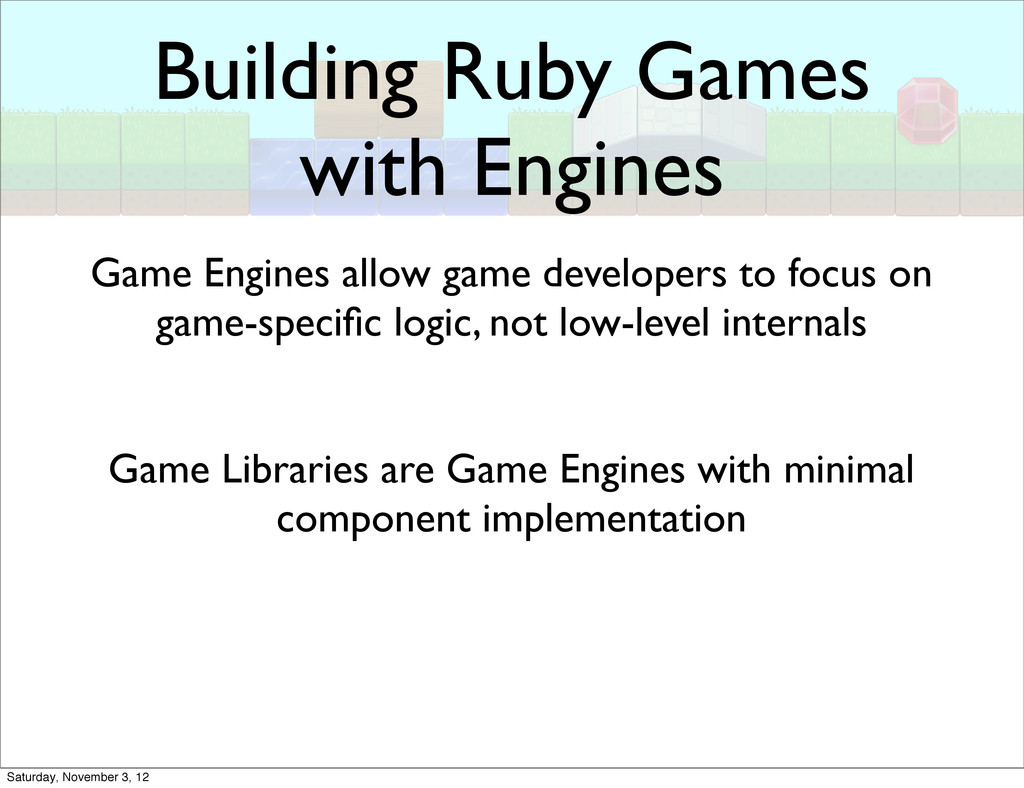Building Ruby Games with Engines Game Libraries...
