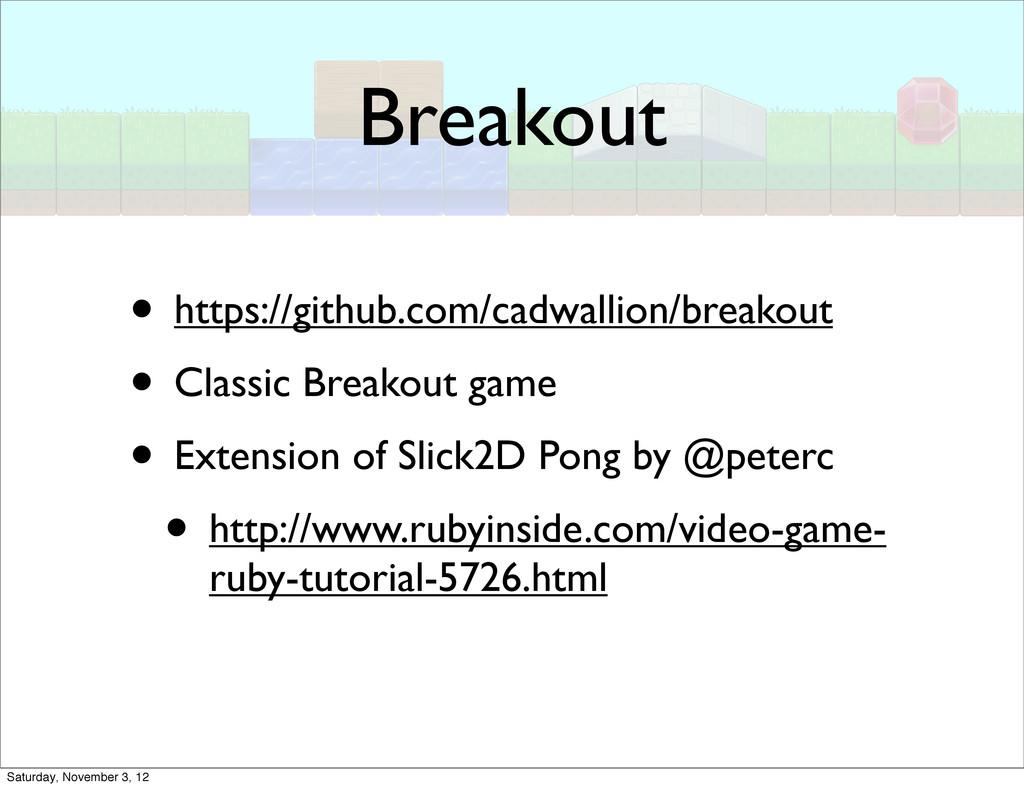 Breakout • https://github.com/cadwallion/breako...