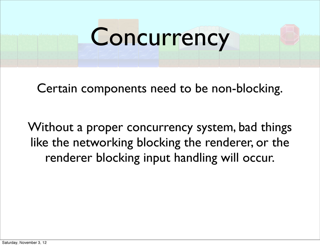 Concurrency Certain components need to be non-b...